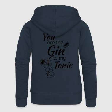 Gin Tonic Spruch You are the gin to my tonic schw - Frauen Premium Kapuzenjacke