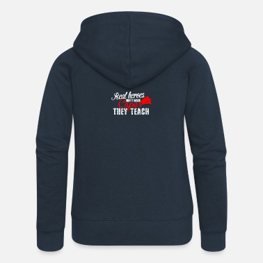 Wear Real Heroes don´t wear Capes, they teach! - Frauen Premium Kapuzenjacke