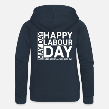 Labour Labour Day - Women's Premium Zip Hoodie