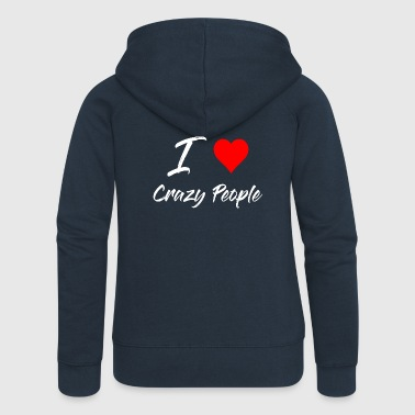 I love Crazy People - white - Women's Premium Hooded Jacket