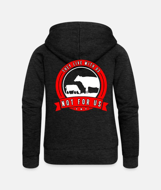 Hog Hoodies & Sweatshirts - They live with us not for us I Vegan Gift - Women's Premium Zip Hoodie charcoal grey
