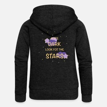 If it's dark look for the stars - Chaqueta con capucha premium mujer