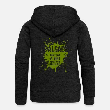 Algae - Algae do not give a shit what you believe - Women's Premium Zip Hoodie