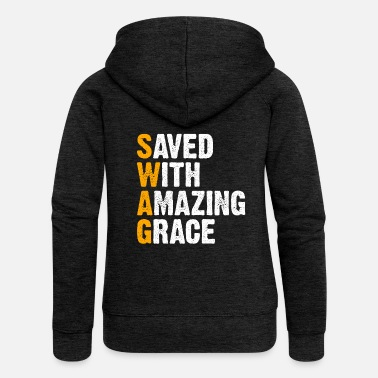 Computer Father Smartphone Saved With Amazing Grace - SWAG - Women's Premium Zip Hoodie