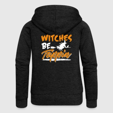 Witches Be Trippin Hilarious Halloween - Women's Premium Hooded Jacket