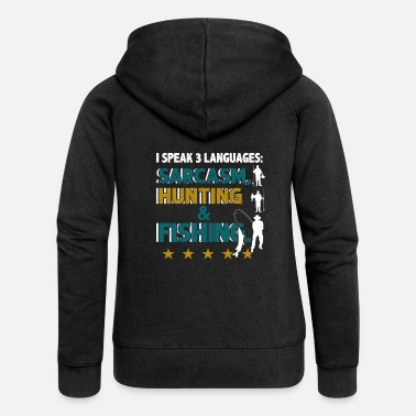 Hunting I Speak 3 Languages Sarcasm Hunting And Fishing - Frauen Premium Kapuzenjacke