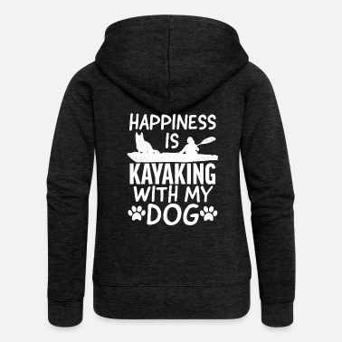 Happiness Happiness Is Kayaking With My Dog - Women's Premium Zip Hoodie