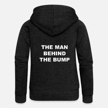 Pregnant The man behind the baby bump is pregnant - Women's Premium Zip Hoodie