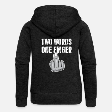 Finger Mittelfinger Two Words One Finger - Frauen Premium Kapuzenjacke