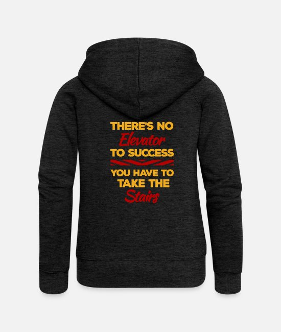 Success Hoodies & Sweatshirts - No Elevator To Success Inspiration Motivation Life - Women's Premium Zip Hoodie charcoal grey