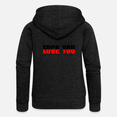 Fuck Love You Fuck You - Women's Premium Hooded Jacket