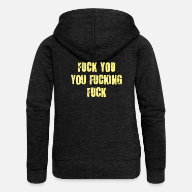 Obscene fuck you you fucking fuck it damn vulgar - Women's Premium Hooded Jacket