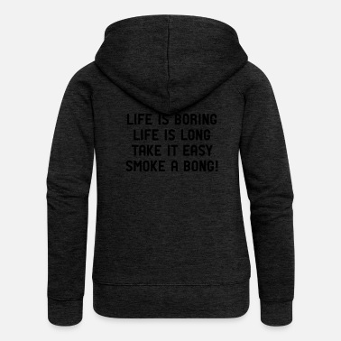 Illegal Life boring take it easy smoke a bong kanban ganja - Women's Premium Hooded Jacket