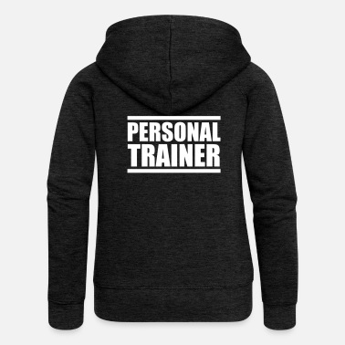 Personal Trainer Personal Trainer - Gym motivation - Yoga - Women's Premium Hooded Jacket