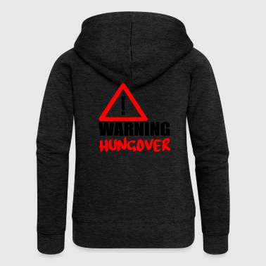 warning hungover - Women's Premium Hooded Jacket