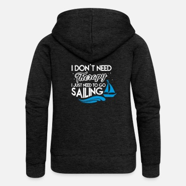 Sailing NEED TO GO SAILING: SAILING - SAILING - SAILING - Women's Premium Hooded Jacket