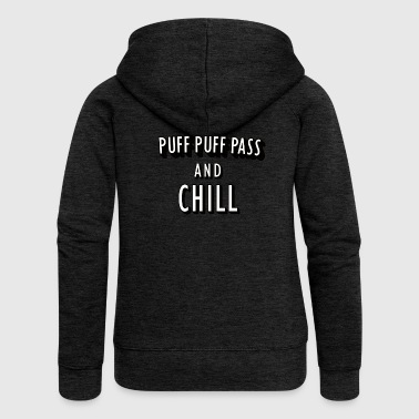Puff Puff Pass and Chill - Women's Premium Hooded Jacket