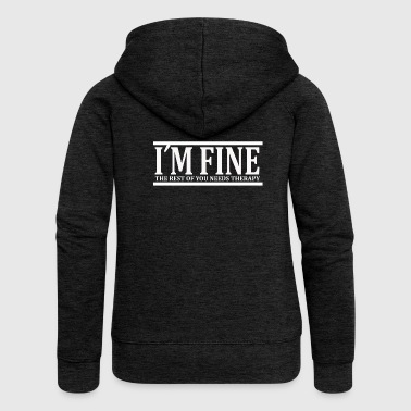 I'm fine / therapy, cool, crazy, psycho, funky - Women's Premium Hooded Jacket