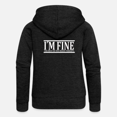 Funky I'm fine / therapy, cool, crazy, psycho, funky - Women's Premium Hooded Jacket