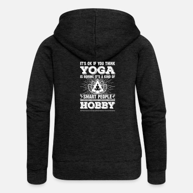 Hobby Yoga is a smart people hobby - Frauen Premium Kapuzenjacke