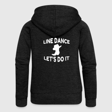 Linedancing Cool Line Dance Slogan Shirt Let s do it - Women's Premium Hooded Jacket