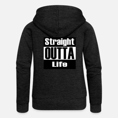 Straight Outta Straight OUTTA Life - Women's Premium Hooded Jacket