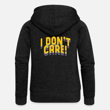I Dont Carem Typography - Women's Premium Hooded Jacket