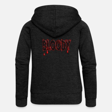 Bloody Bloody blood - Women's Premium Zip Hoodie