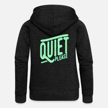 Quiet Please, Typography - Women's Premium Hooded Jacket