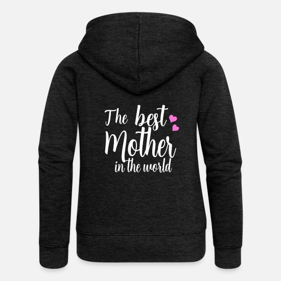 World's Best Hoodies & Sweatshirts - Best mother in the world - Women's Premium Zip Hoodie charcoal grey