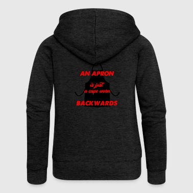 an apron is a cape - Women's Premium Hooded Jacket