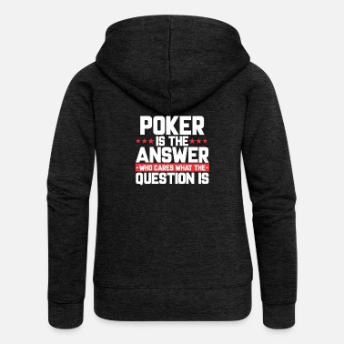 Holdem POKER CARD GAME HOLDEM: POKER IS THE ANSWER - Women's Premium Hooded Jacket