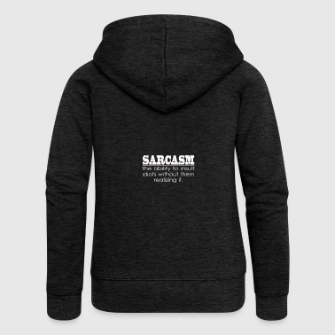 Sarcasm - The ability to insult Idiots - Women's Premium Hooded Jacket