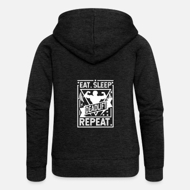 Deadlift Eat Sleep Deadlift Repeat - deadlift - Women's Premium Hooded Jacket