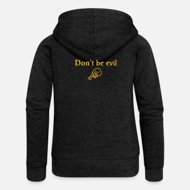 Geek don't be evil ( search engine slogan) - Veste à capuche premium Femme