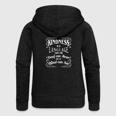 Kindness Is A Language That The Deaf Can Hear Cool - Women's Premium Hooded Jacket