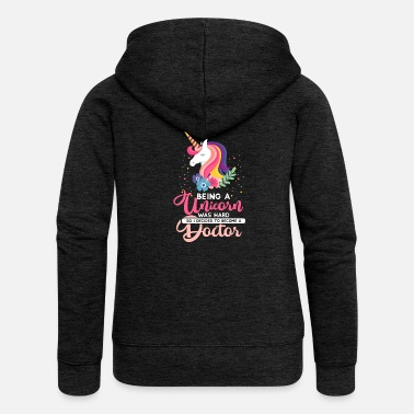 Phd Being a Unicorn was hard - Doctor Gift - Women's Premium Hooded Jacket