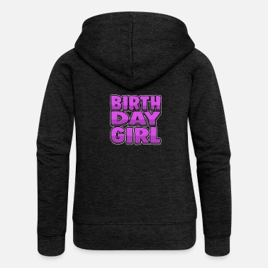Birthday Girl Birthday Girl - Birthday Girl - Women's Premium Zip Hoodie