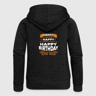 Happy Happy Happy Birthday - Women's Premium Hooded Jacket