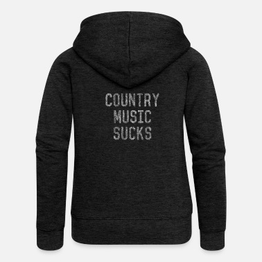 Country Vintage Country Music Sucks - Women's Premium Zip Hoodie