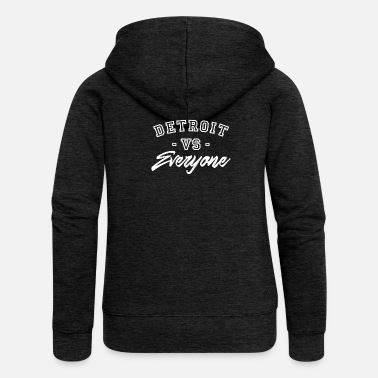 Trendy Detroit vs Everyone Trendy - Women's Premium Hooded Jacket