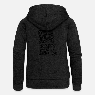 Eat Sleep Train Repeat - Gym Design Gift Idea - Women's Premium Hooded Jacket
