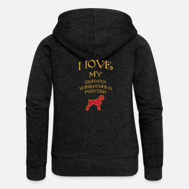 Pointer I LOVE MY DOG German Wirehaired Pointer - Women's Premium Hooded Jacket