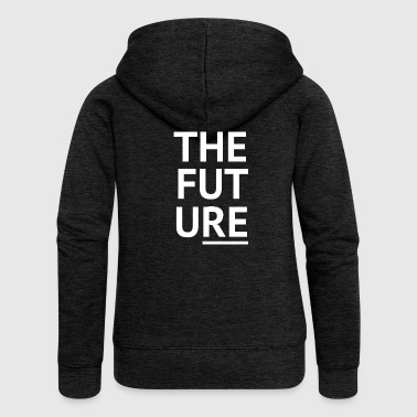 The Future - Women's Premium Hooded Jacket