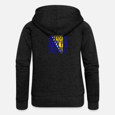 Bosnia Straight outta Bosnia Bosnia png - Women's Premium Hooded Jacket