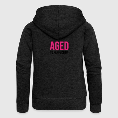 Aged To Perfection! - Women's Premium Hooded Jacket