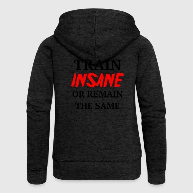 Train insane - Women's Premium Hooded Jacket