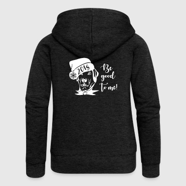 Be good to me.2018 Year of the dog.Christmas Gifts - Women's Premium Hooded Jacket
