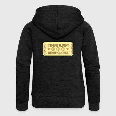 I Speak Fluent Movie Quotes Gift - Women's Premium Hooded Jacket