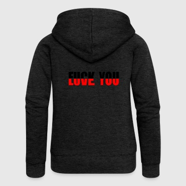 Love You Fuck You - Women's Premium Hooded Jacket
